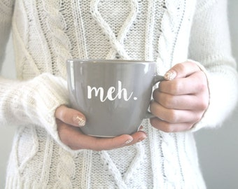 Meh Coffee Mug | Coffee Mug | Coffee Cup | Gift For Her | Birthday Gift | Funny Coffee Mug | Custom Mug | Gift for Him | Quote Mug