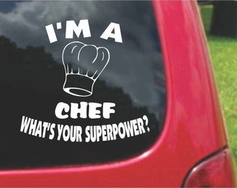 Set (2 Pieces) I'm a CHEF  What's Your Superpower? Sticker Decals 20 Colors To Choose From.  U.S.A Free Shipping