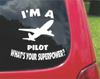 Set (2 Pieces) I'm a Pilot  What's Your Superpower? Sticker Decals 20 Colors To Choose From.  U.S.A Free Shipping