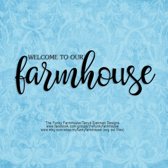 "SVG & PNG - ""Welcome to our farmhouse"""