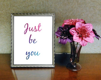Just Be You Printable Quote Wall Art