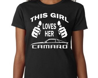 This Girl Loves Her Camaro T-Shirt