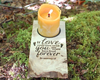 Remebrance Candle Holder - If love could have saved you