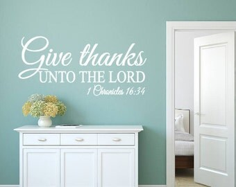 Give Thanks unto the Lord, 1 Chronicles 16:34, Inspirational, Religious, Vinyl Wall Decal, Dining room, Living room, Kitchen, Home Decor