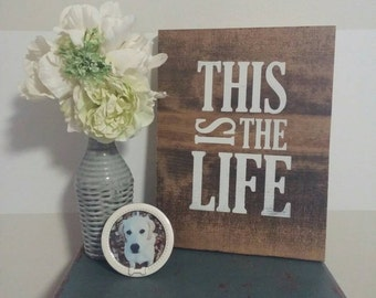 This Is The Life Rustic Wood Sign - Wood Wall Art