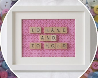 Handmade 'To Have and To Hold' Wedding Scrabble Frame