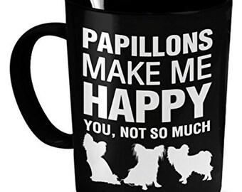 Papillion Gifts - Papillons Make Me Happy - Papillon Dog - Papillons Mug