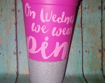 On Wednesdays we wear pink glitter dipped coffee cup with lid--Mean girls coffee cup with lid--Funny saying coffee cup with lid