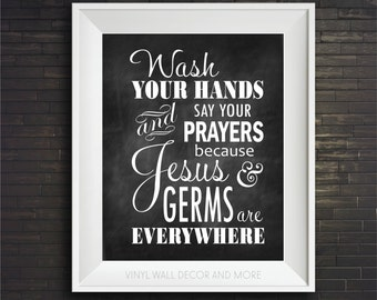 Wash your hands and say your prayers, because Jesus and germs are everywhere- Digital Print