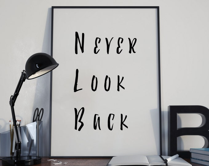 Never Look Back Printable / Minimalist Digital Print / Quote Printable / Motivational Poster / Inspirational Wall Art / Quote Poster