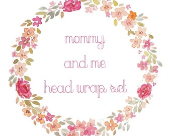 Mommy and Me Head wraps
