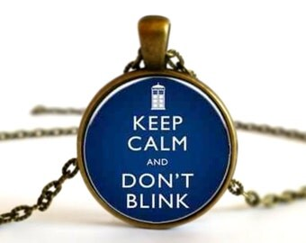 Keep Calm and Don't Blink Necklace Pendant or Brooch - Doctor Who Quote