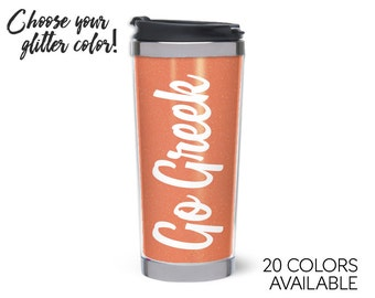 Go Greek // Script Glitter Stainless Steel Tumbler // Choose Your Color
