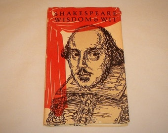 Shakespeare Wisdom & Wit 1967 Vintage Hardcover Book With Dustcover