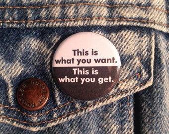This Is What You Want This Is What You Get Public Image Ltd Pinback Button Pin Badge X2 1.25 Inch Handmade New Punk Movement Pinback Buttons