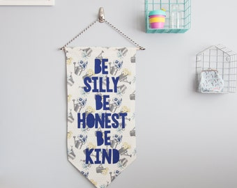 Be Silly, Be Honest, Be Kind Wall Hanging
