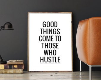 """Motivational Printable Poster """"Good things come to those who hustle"""", Inspirational Typography Quote Wall Art, Instant Download DIY PRINT"""