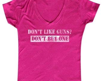 Don't Like Guns? Don't Buy One - Ladies' V-neck