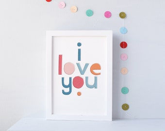I LOVE YOU Giclee  Print - A4, A3, A2, valentines gift, wedding decor, Romance, typographic Print, art print, quote print