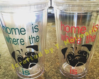 Home is Where the Pug is 16 oz. Clear Plastic Tumbler