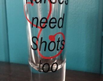 Nurses Need Shots Too Custom Shot Glass, Nurse Shot Glass, Nurse Gift, Gifts For Nurse, Nurse Grad, Custom Shot Glass, Nurse, Future Nurse