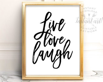 Live love laugh PRINTABLE inspirational quote,printable decor,calligraphy print,classroom art,happy wall art,uplifting art,motivational art