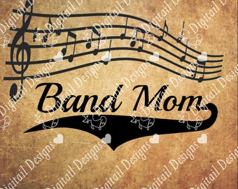 Band Mom SVG DXF Eps Png Fcm Ai - Instant Download - Commercial Use - Cricut Silhouette File - Marching Band SVG