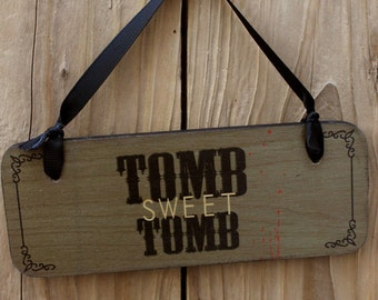Tomb Sweet Tomb Goth Punk Vampire sign