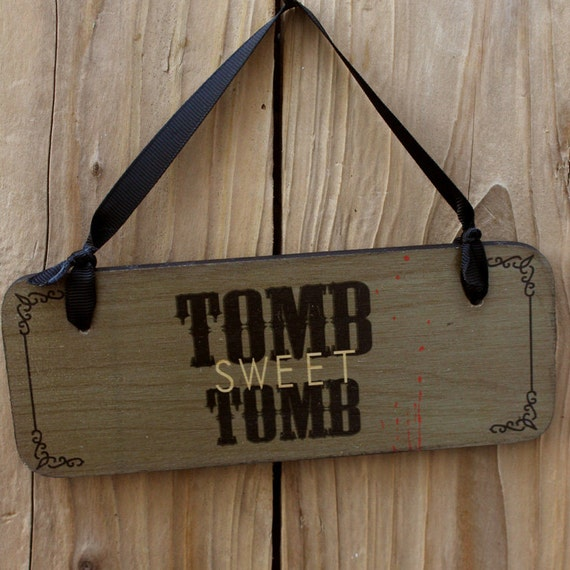 Tomb Sweet Tomb Sign