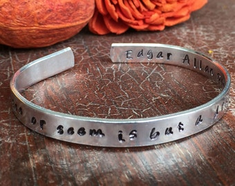 Edgar Allen Poe - All That We See Or Seem Is But A Dream Within A Dream 2-Sided Hand Stamped Aluminum Cuff Bracelet