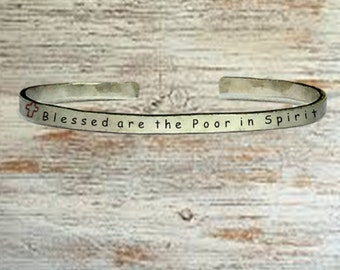 "Christian Gifts - Blessed are the poor in spirit - Cuff Bracelet Jewelry Hand Stamped 1/4"" Organic, Smooth Texture Copper Brass or Aluminum"