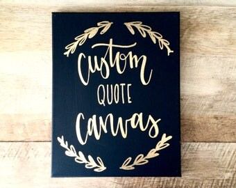 Custom quote canvas- 11x14 canvas sign, your quote here, custom quote, custom canvas, calligraphy quote, quotes on canvas, custom sign