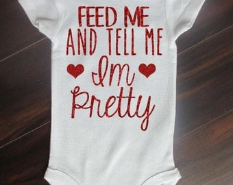 Feed Me and Tell Me Im Pretty Baby Girl Bodysuit