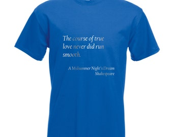 """Mens Shakespeare Quote T-Shirt """"The course of true love never did run smooth"""" from A Midsummer Night's Dream - Silver Metallic Print"""