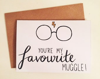 Youre My Favourite Muggle! A6 Card- Harry Potter- Quality Kraft Envelope- Metallic Lightning Bolt- Hand Illustrated- Birthday, Anniversary