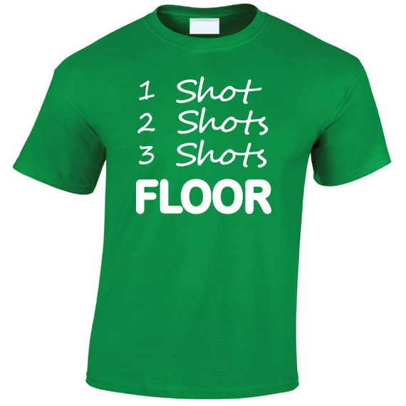 1 Shot 2 Shots 3 Shots FLOOR. Drinking Spring Break Stag Hen Batchelor Party Fun Unisex Tee for Men & Women. Present or Gift
