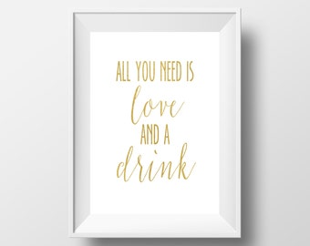 Wedding Signs, All You Need Is Love And A Drink, Gold Wedding Sign, Wedding Printables, Bar Sign, Gold Sign, Wedding Print, Wedding Bar