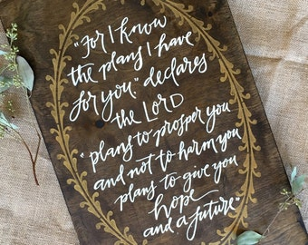 I Know the Plans I Have For You - Hand Painted, Hand Lettered, Scripture Art, Bible Verse, Wood Sign - Jeremiah 29:11, Hope and a Future
