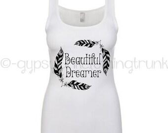 ON SALE Beautiful Dreamer Tank Top - Dreamer Shirt - Feather Print Shirt - Hippie Shirt - Gypsy Shirt - Feather Apparel - Gypsy Spirit