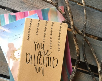 You Are Delighted In - moleskin journal