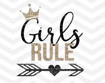 Girls Rule SVG File, Baby Girl Cut File, Glitter, Princess SVG, Cricut explore, Quote Overlay, Vector, Cutting File, PNG, Silhouetter
