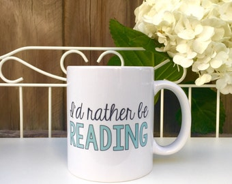 I'd Rather Be Reading Mug