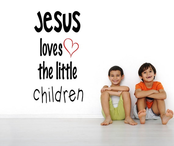 Wall Decal Jesus Loves The Little Children Vinyl Wall