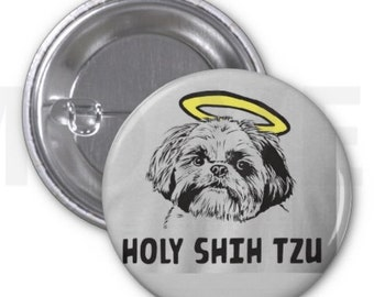 Holy  Shih Tzu! Button 1.25''
