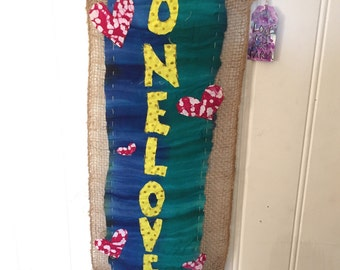 One love yarn bombed burlap wall hanging, prayer flags, wall decoration, one love  yarn and burlap flag, peace banner, one love flag