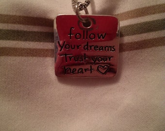 Follow your dreams, trust your heart