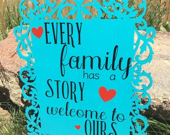 Every Family Has A Story, Welcome To Ours, Handmade Sign, Family, Home, Decor