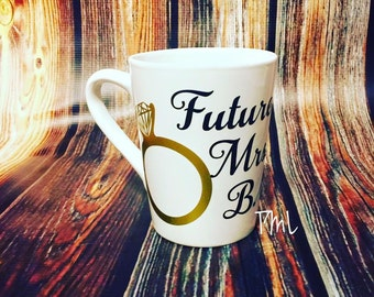 Future Mrs. Coffee Cup/ Wedding Gift