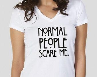 Normal people scare me shirts,womens tshirt,womens tshirts,womens tshirts,women's shirts,womens's t shirts,screenprint tshirts,SİZE: S/M/L