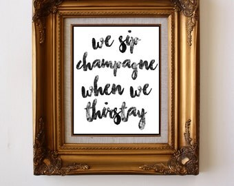 We Sip Champagne When We Thirsty (Thirstay) Art Print Set >> Notorious BIG >> Home Decor >> Digital Download